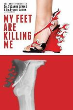 My Feet Are Killing Me: Dr. Levine's Complete Foot Care Program-ExLibrary