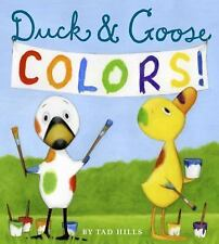 Duck and Goose Ser.: Duck and Goose Colors by Tad Hills (2015, Board Book)