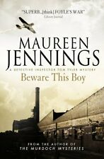 Beware this Boy (A Detective Inspector Tom Tyler Mystery 2) By Maureen Jennings