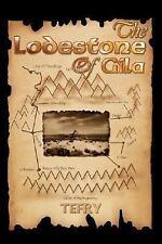 The Lodestone Of Gila, FRY, T. E., 1425723225, Book, New