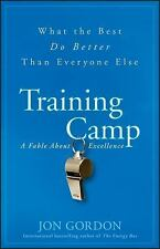 Training Camp : What the Best Do Better Than Everyone Else by Jon Gordon and...