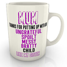 Mum Thanks For Putting Up With...My Sister Mug - Mothers Gift Funny