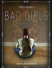 Bad Girls Don't Die Ser.: Bad Girls Don't Die 1 by Katie Alender (2015, MP3...