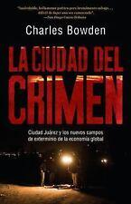 Vintage Espanol: La Ciudad del Crimen : Ciudad Juárez y los Nuevos Campos de...