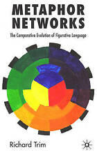 Metaphor Networks: The Comparative Evolution of Figurative Language, Trim, Richa