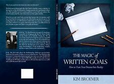 The Magic of Written Goals : How to Turn Your Dreams into Realty by Broemer...