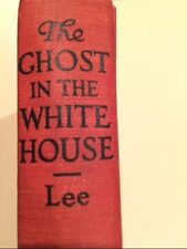 Vintage 1926 Book: The Ghost in the White House by Gerald Stanley Lee