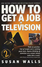 How to Get A Job in Television (How to),Susan Walls,New Book mon0000001651