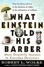 Robert L Wolke - What Einstein Told His Barber (2000) - Used - Trade Paper
