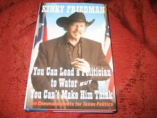 You Can Lead a Politician to Water...KINKY FRIEDMAN (HARDCOVER) 1ST PRINTING