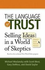 The Language of Trust: Selling Ideas in a World of Skeptics, Saylor, David, DeMo