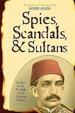 Spies, Scandals and Sultans: Istanbul in the Twilight of the Ottoman Empire  Boo