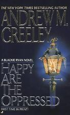 Happy Are the Oppressed (A Father Blackie Ryan Mystery)-ExLibrary