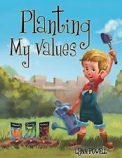 Planting My Values by Lynn Powell (2014, Paperback)