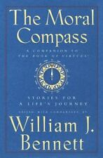 The Moral Compass: Stories for a Life's Journey, William J. Bennett, 0684803135,