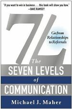 7L: the Seven Levels of Communication : Go from Relationships to Referrals by...