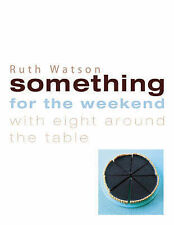 Something for the Weekend: With Eight Around the Table, Watson, Ruth