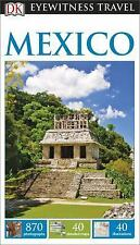 Eyewitness Travel Guide: Eyewitness Travel Guide - Mexico by Dorling Kindersley