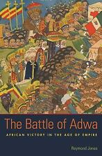 The Battle of Adwa: African Victory in the Age of Empire, Jonas, Raymond, Good B