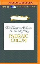 The Adventures of Odysseus and the Tale of Troy by Padraic Colum (2014, MP3...