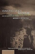 Walking since Daybreak : A Story of Eastern Europe, World War II, and the...