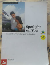 SPOTLIGHT ON YOU BOOK 2B con Cd - M.PAPA J,SHELLEY - ZANICHELLI
