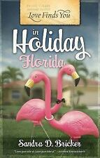 SANDRA D. BRICKER -author - LOVE FINDS YOU IN HOLIDAY FLORIDA  (2009)