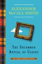 The Uncommon Appeal of Clouds: An Isabel Dalhousie Novel 9 - McCall Smith, Alexa