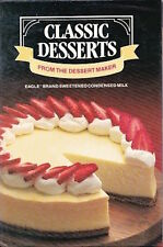 Classic Desserts From the Dessert Maker: Eagle Brand Sweetened Condensed Milk