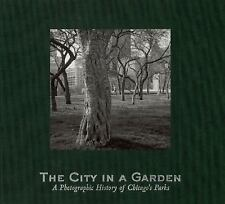 The City in a Garden: A Photographic History of Chicago's Parks (Center for Amer