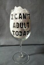 """Funny Wine Glass """"I Can't Adult Today"""" Wine Birthday Present Christmas"""