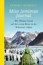 Miss Jemimas Journal: Mit Thomas Cook auf der ersten Reise in die Schweizer Alpe
