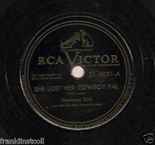 Montana Slim on 78 rpm RCA Victor 21-0031: She Lost Her Cowboy Pal/Don't Cry
