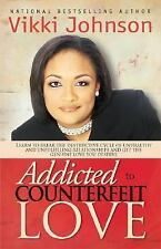 Addicted To Counterfeit Love-ExLibrary