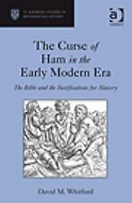 The Curse of Ham in the Early Modern Era (St Andrews Studies in Reformation Hist
