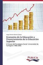 Economía de la Educación y Financiamiento de la Educación Superior by Herrera...