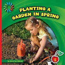 Planting a Garden in Spring (21st Century Basic Skills Library: Level 1)