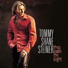 Tommy Shane Steiner  - Then Came the Night (CD, Apr-2002, RCA)