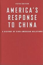 America's Response to China: A History of Sino-American Relations