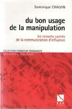 Du Bon Usage de la Manipulation - Communication d'Influence - Dominique Chalvin