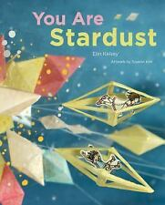 You Are Stardust - Good - Kelsey, Elin - Hardcover