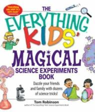 The Everything Kids' Magical Science Experiments Book: Dazzle your fri-ExLibrary