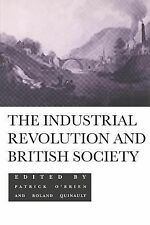 The Industrial Revolution and British Society (1993, Paperback)