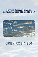 Is the Long Island Medium the Real Deal? by Kirby Robinson (2013, Paperback)