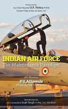 Indian Air Force: The Maintenance Paradigm by P.V. Athawale Hardcover Book