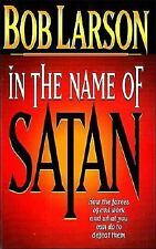 In The Name Of Satan: How The Forces Of Evil Work And What You Can Do -ExLibrary