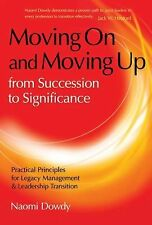 Moving On and Moving Up From Succession to Significance: Practical Principles fo