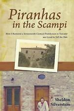 Piranhas in the Scampi: How I Restored a 17th Century Farmhouse in Tuscany by...