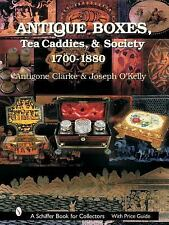 Antique Boxes, Tea Caddies, & Society: 1700-1880 (Schiffer Book for Collectors..