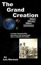 The Grand Creation by Lee Norman (2011, Paperback)